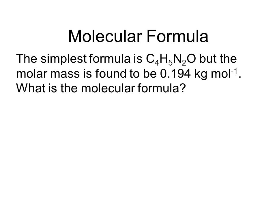 Molecular Formula The simplest formula is C 4 H 5 N 2 O but the molar mass is found to be 0.194 kg mol -1.