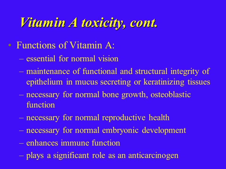 Vitamin A toxicity, cont.