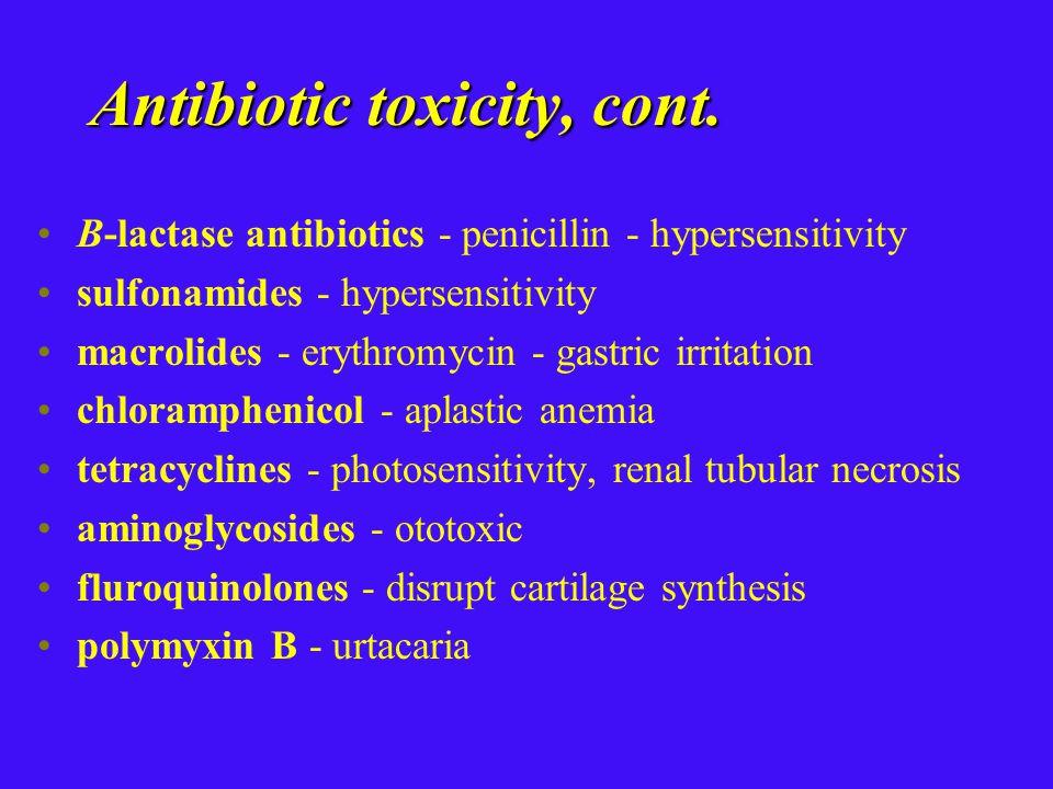 Antibiotic toxicity, cont.