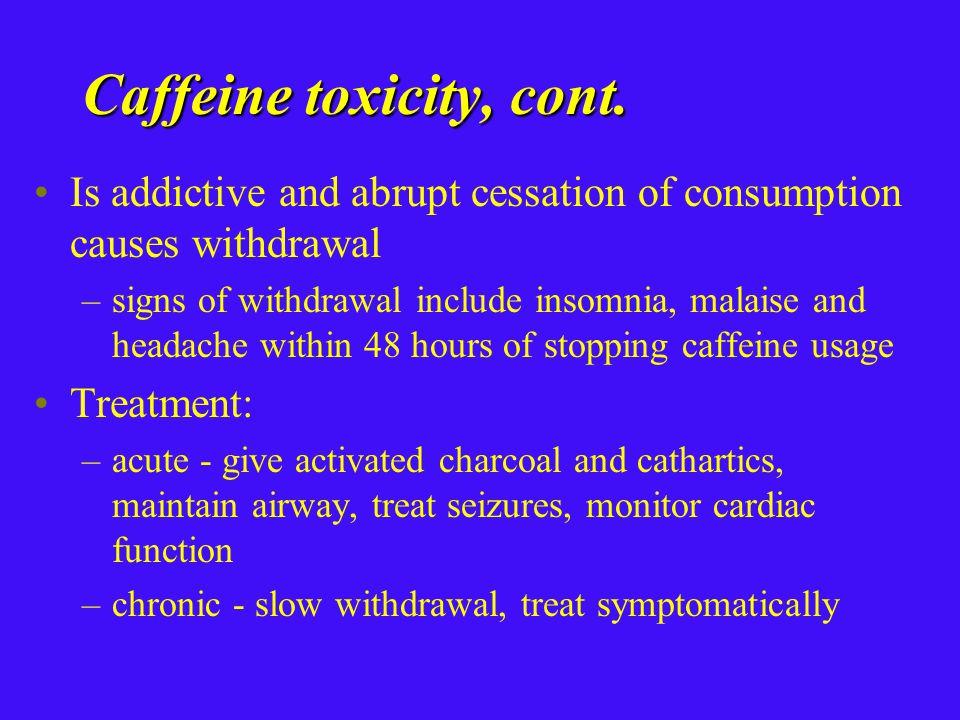 Caffeine toxicity, cont.