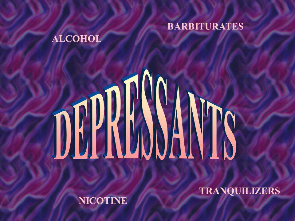 ALCOHOL TRANQUILIZERS BARBITURATES NICOTINE