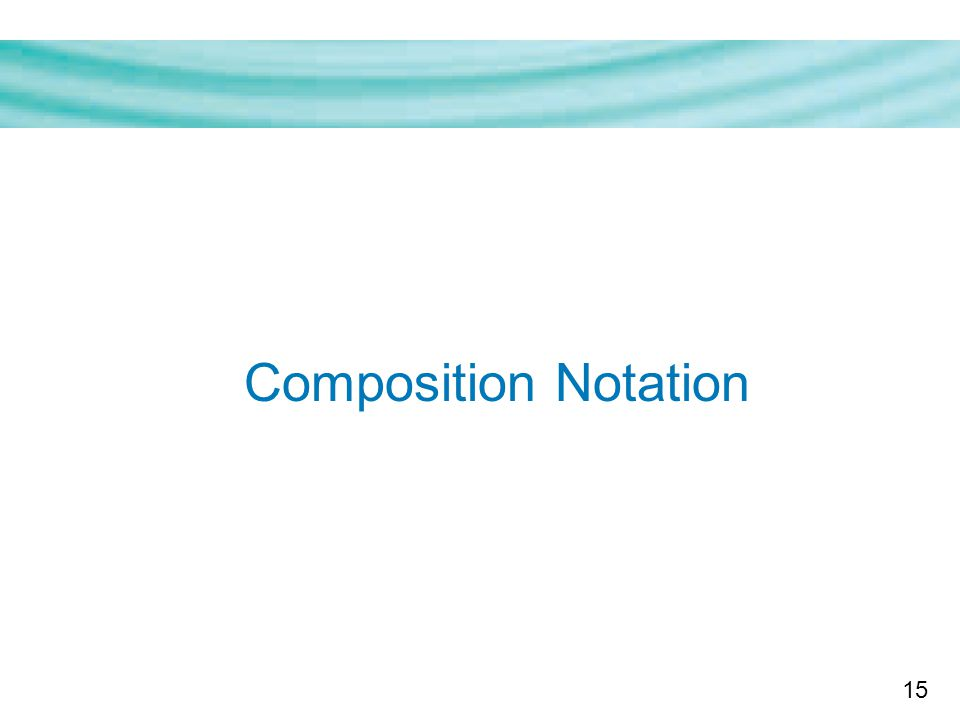 15 Composition Notation