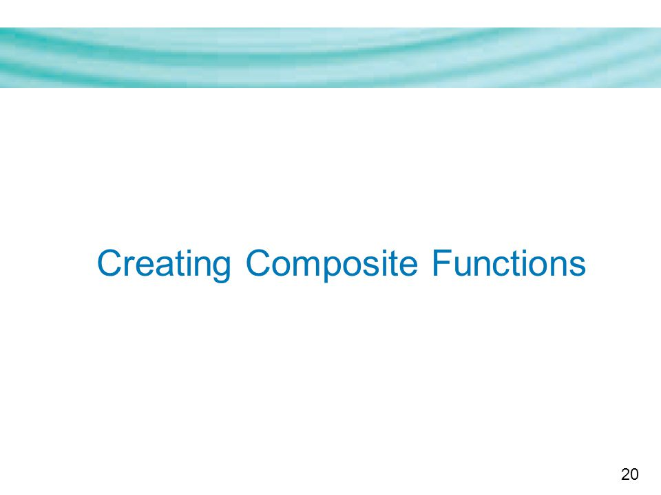 20 Creating Composite Functions