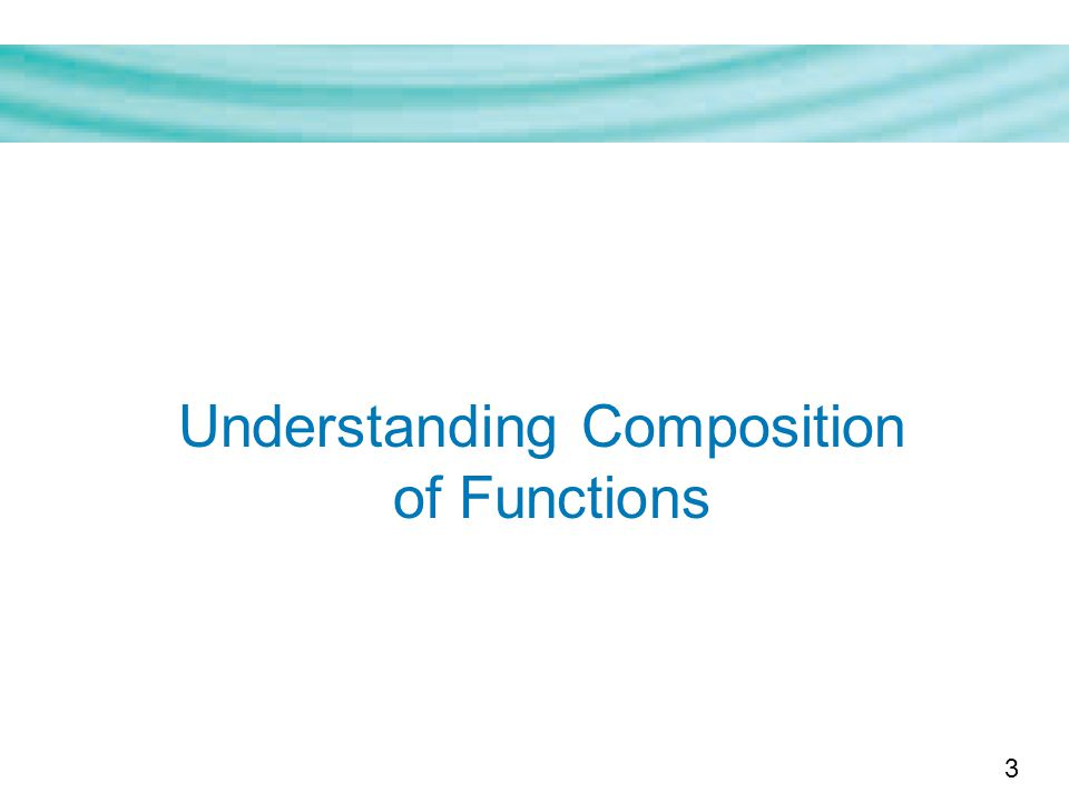 3 Understanding Composition of Functions