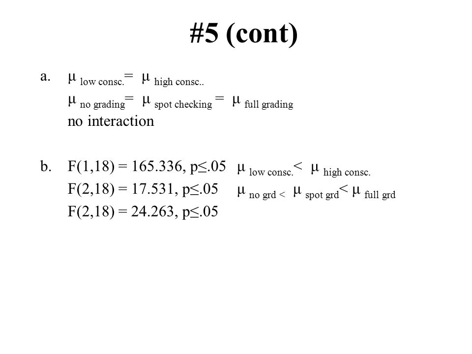 #5 (cont) a. μ low consc. = μ high consc..