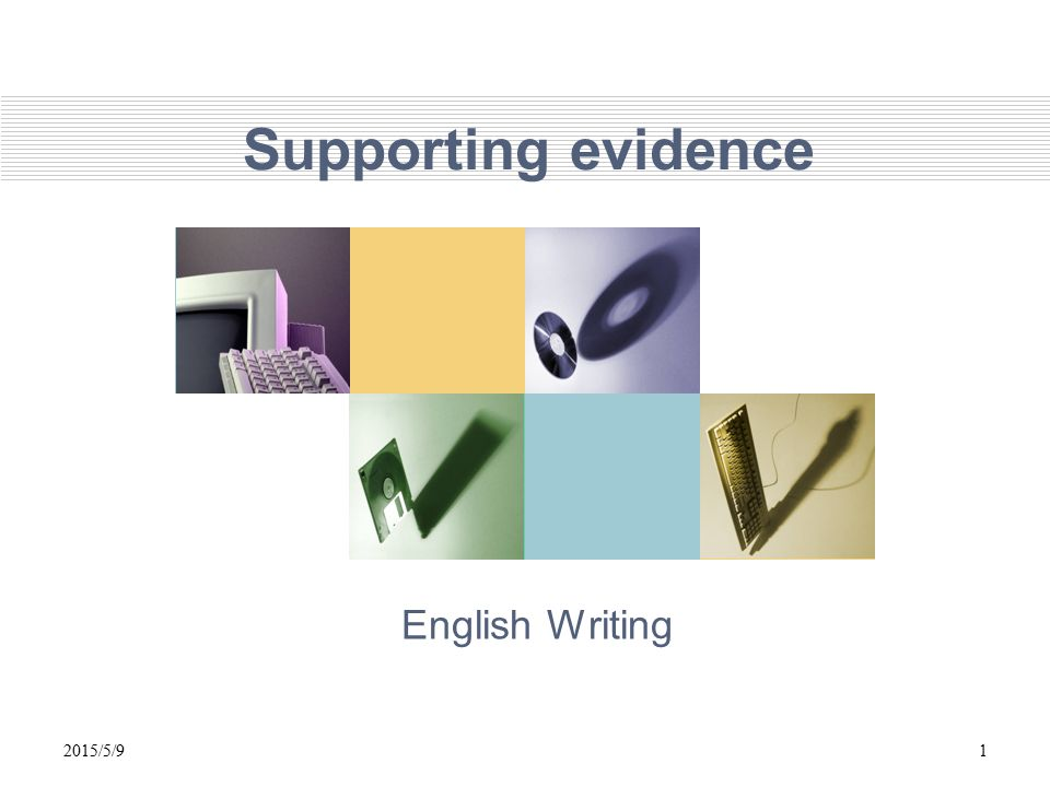 Supporting evidence English Writing 2015/5/91
