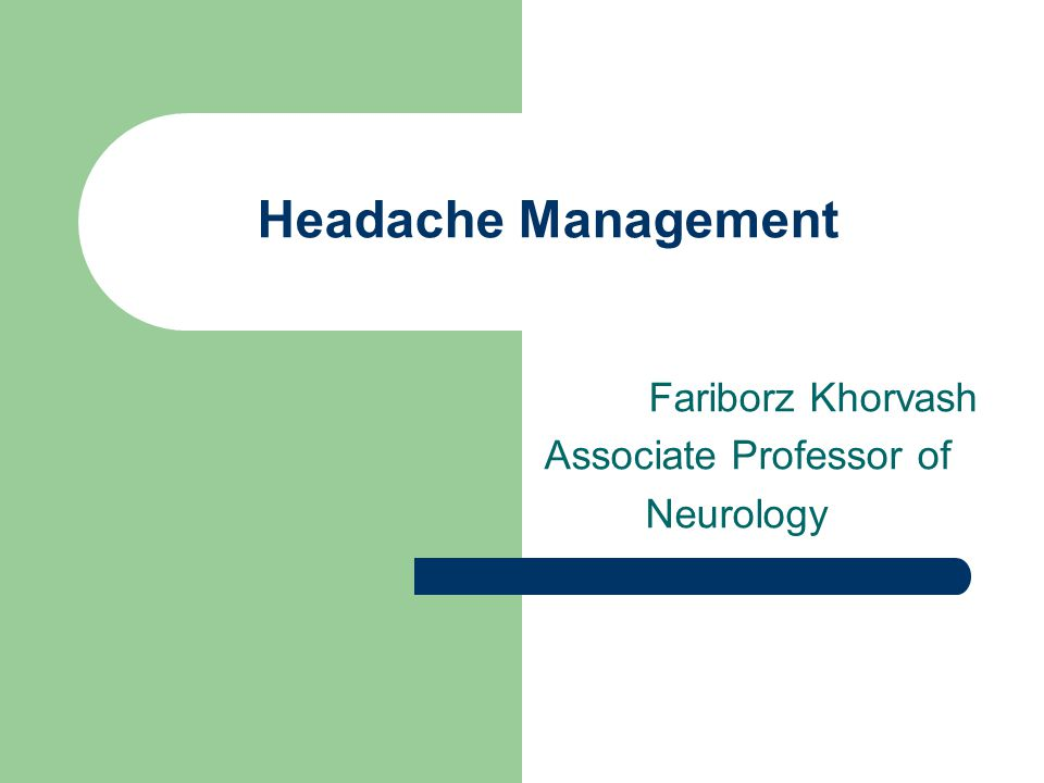Headache Management Fariborz Khorvash Associate Professor of Neurology