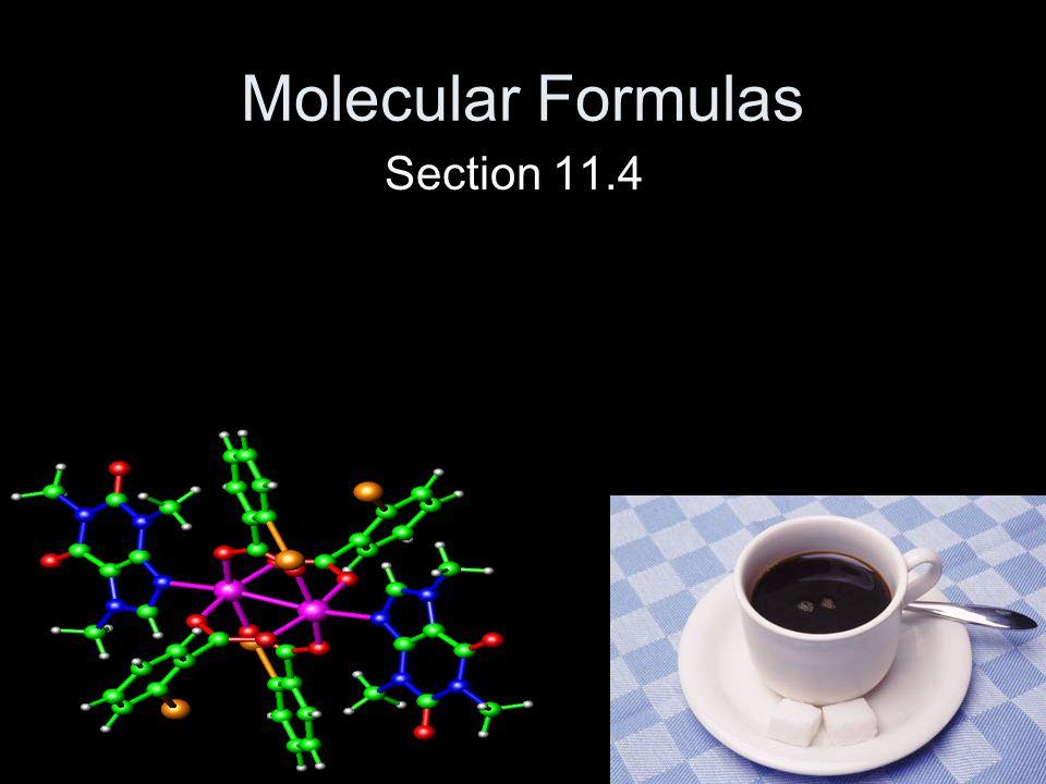 Molecular Formulas Section 11.4
