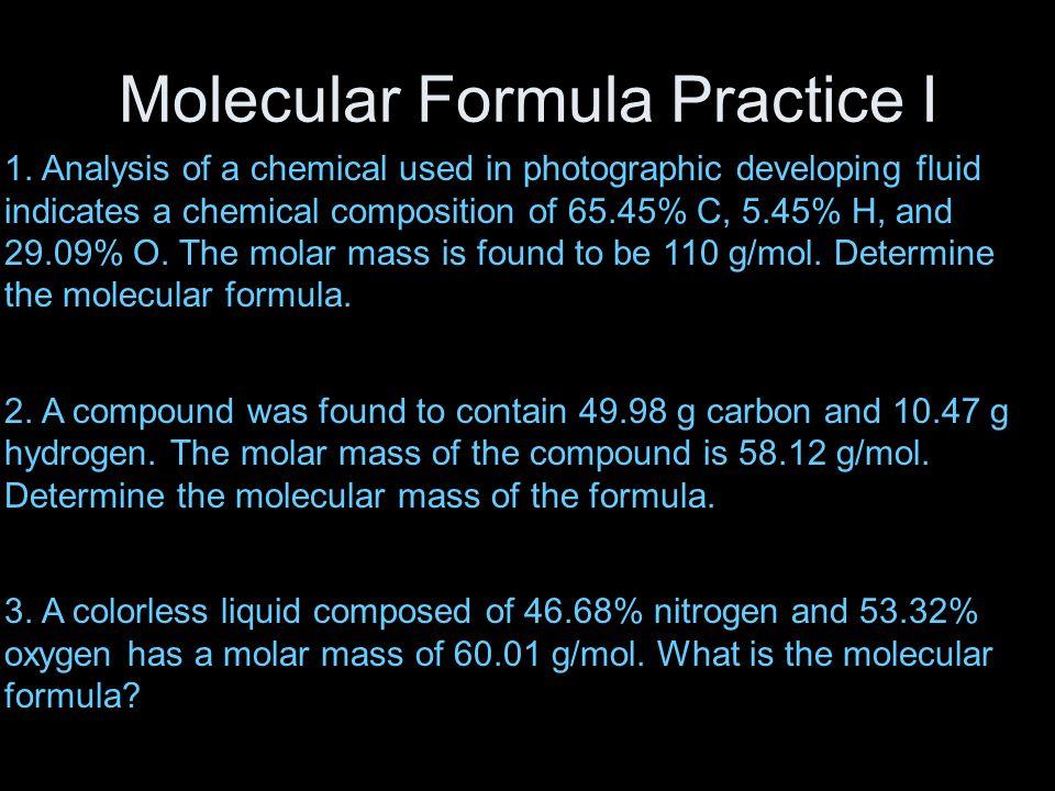 Molecular Formula Practice I 1.
