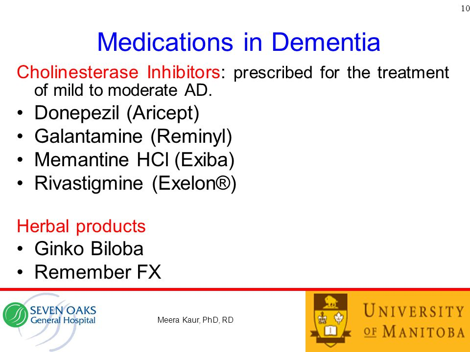 Medications in Dementia Cholinesterase Inhibitors: prescribed for the treatment of mild to moderate AD.