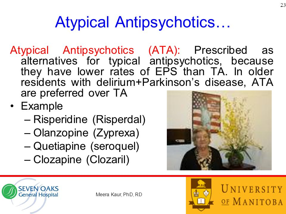 Atypical Antipsychotics… Atypical Antipsychotics (ATA): Prescribed as alternatives for typical antipsychotics, because they have lower rates of EPS than TA.