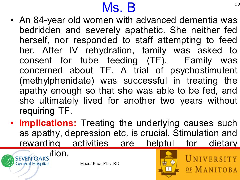 Ms.B An 84-year old women with advanced dementia was bedridden and severely apathetic.