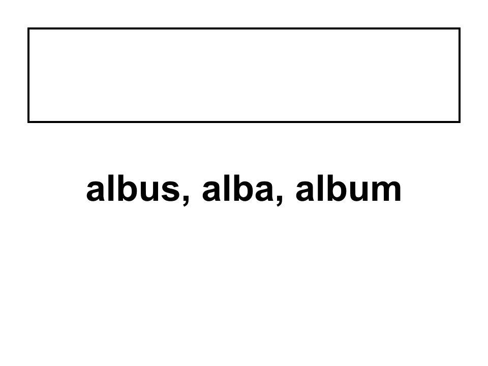 albus, alba, album