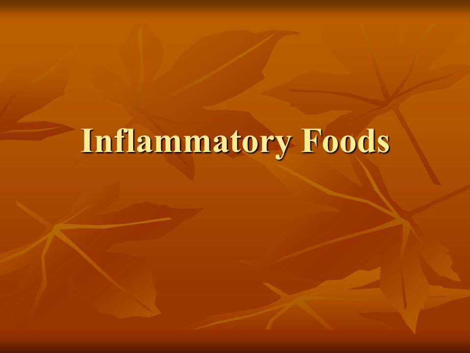 Inflammatory foods A healthy diet, avoiding inflammatory foods is very different from the typical American diet A healthy diet, avoiding inflammatory foods is very different from the typical American diet Often times people reduce the intake of inflammatory foods but fail to recognize all the hidden places, generally in processed foods, that these foods are being consumed.