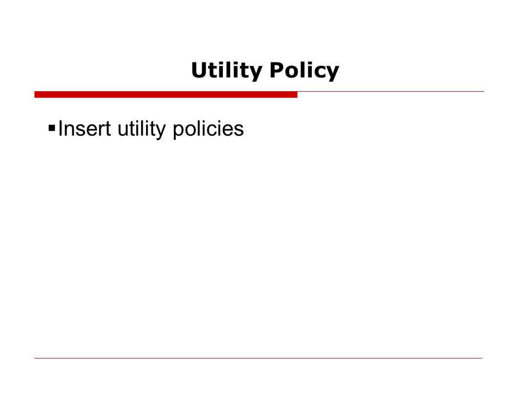 Utility Policy  Insert utility policies