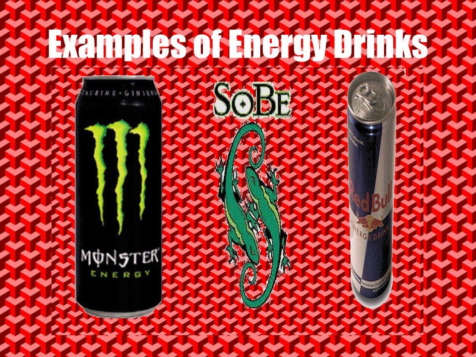 o Carbohydrates o Taurine – an amino acid o Caffeine o Sugars (Glucose, Fructose) o Natural Flavors o Citric Acid