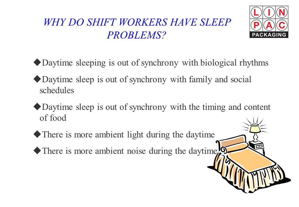 WHY DO SHIFT WORKERS HAVE SLEEP PROBLEMS.