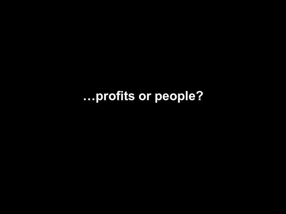 116 …profits or people?