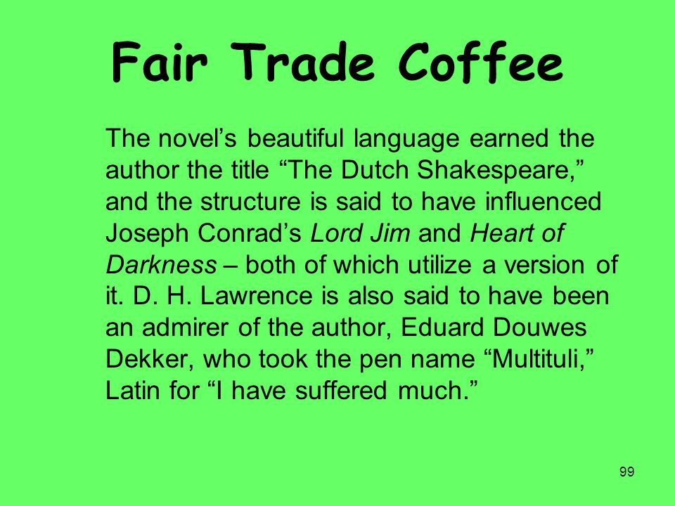 """99 Fair Trade Coffee The novel's beautiful language earned the author the title """"The Dutch Shakespeare,"""" and the structure is said to have influenced"""