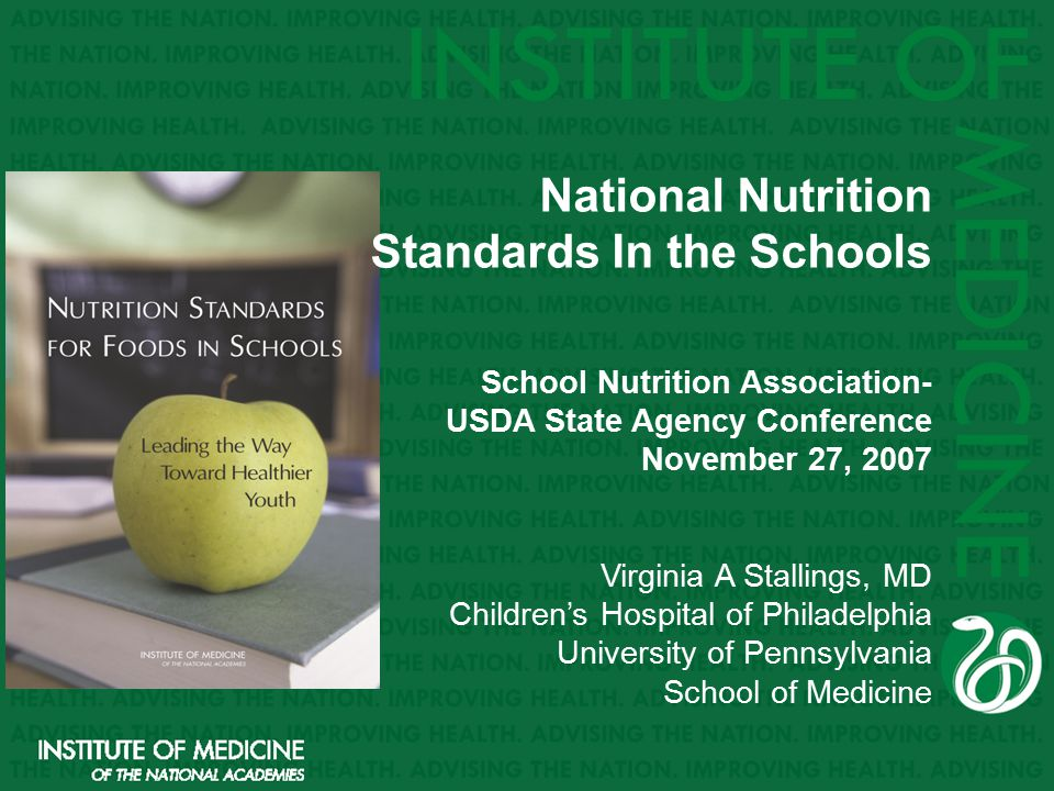 National Nutrition Standards In the Schools School Nutrition Association- USDA State Agency Conference November 27, 2007 Virginia A Stallings, MD Chil