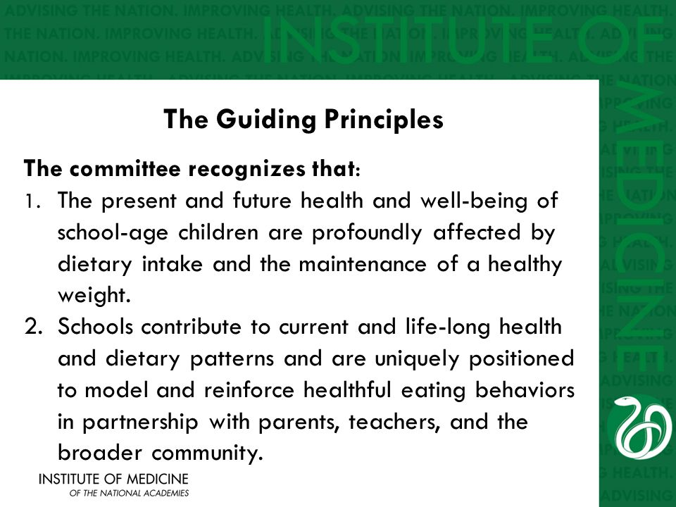 The committee recognizes that: 1. The present and future health and well-being of school-age children are profoundly affected by dietary intake and th