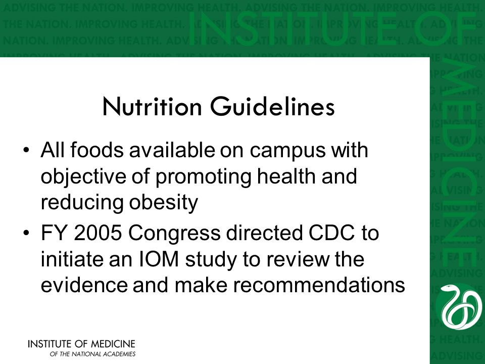 Nutrition Guidelines All foods available on campus with objective of promoting health and reducing obesity FY 2005 Congress directed CDC to initiate a