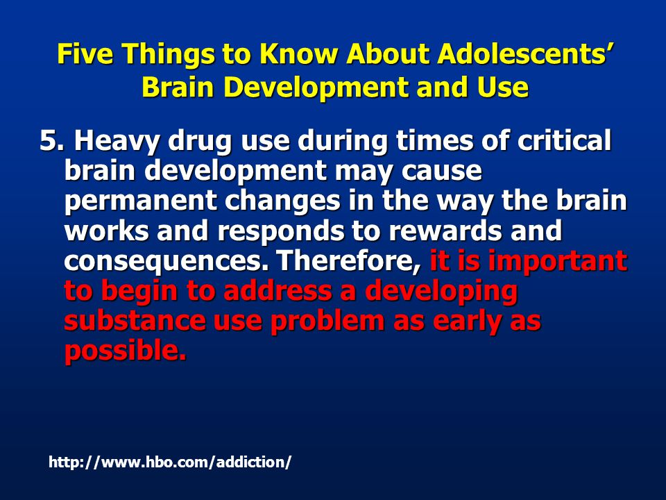 Five Things to Know About Adolescents' Brain Development and Use 5.