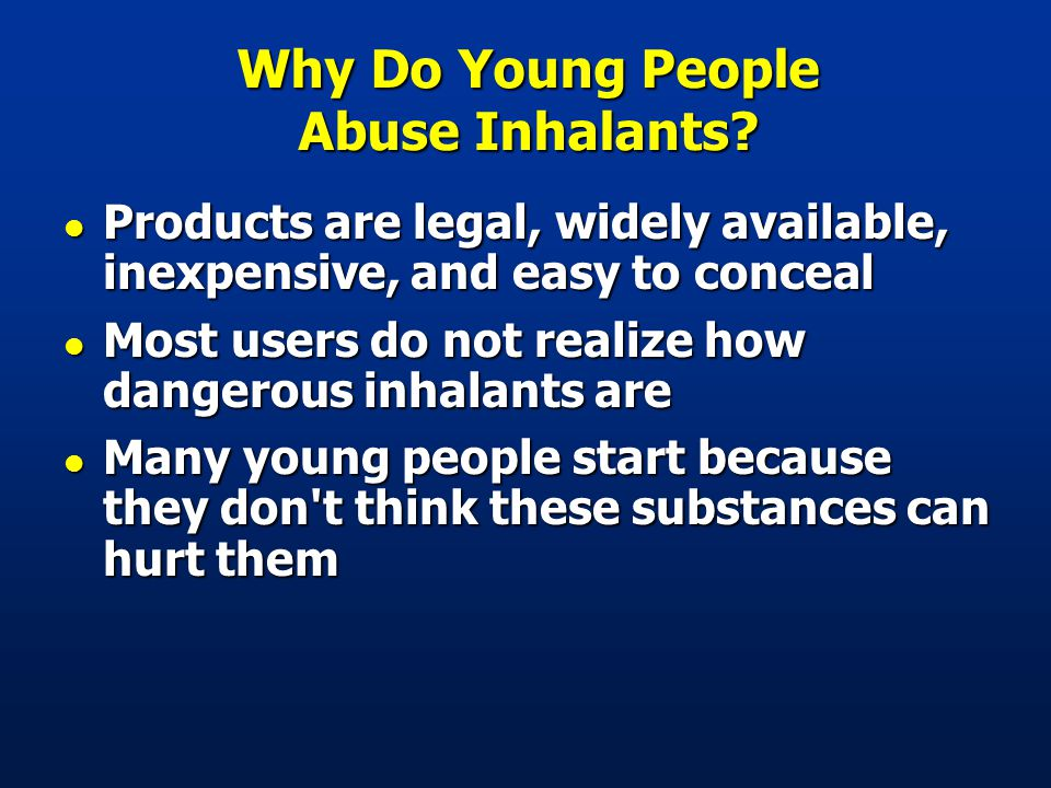 Why Do Young People Abuse Inhalants.