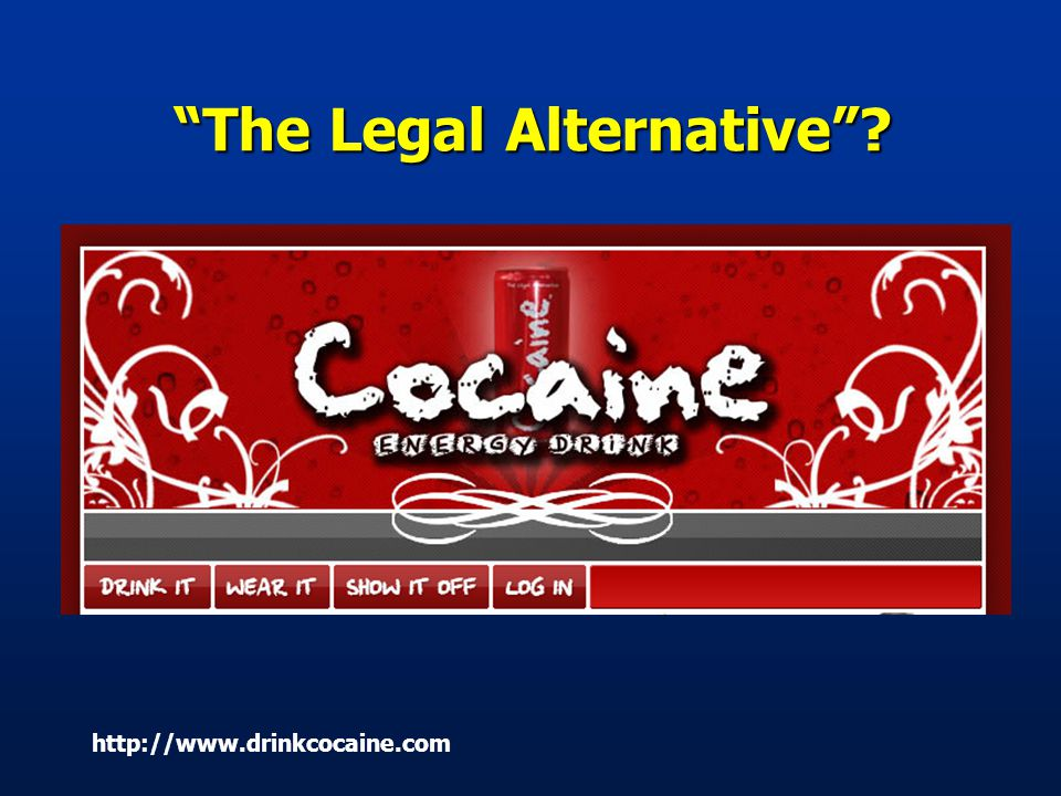 The Legal Alternative http://www.drinkcocaine.com