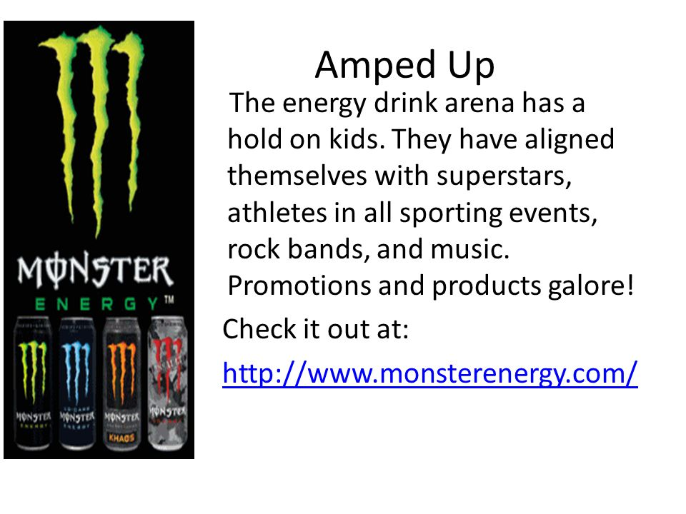 Amped Up The energy drink arena has a hold on kids.