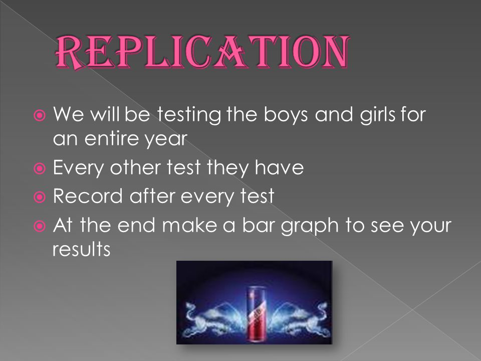  We will be testing the boys and girls for an entire year  Every other test they have  Record after every test  At the end make a bar graph to see your results