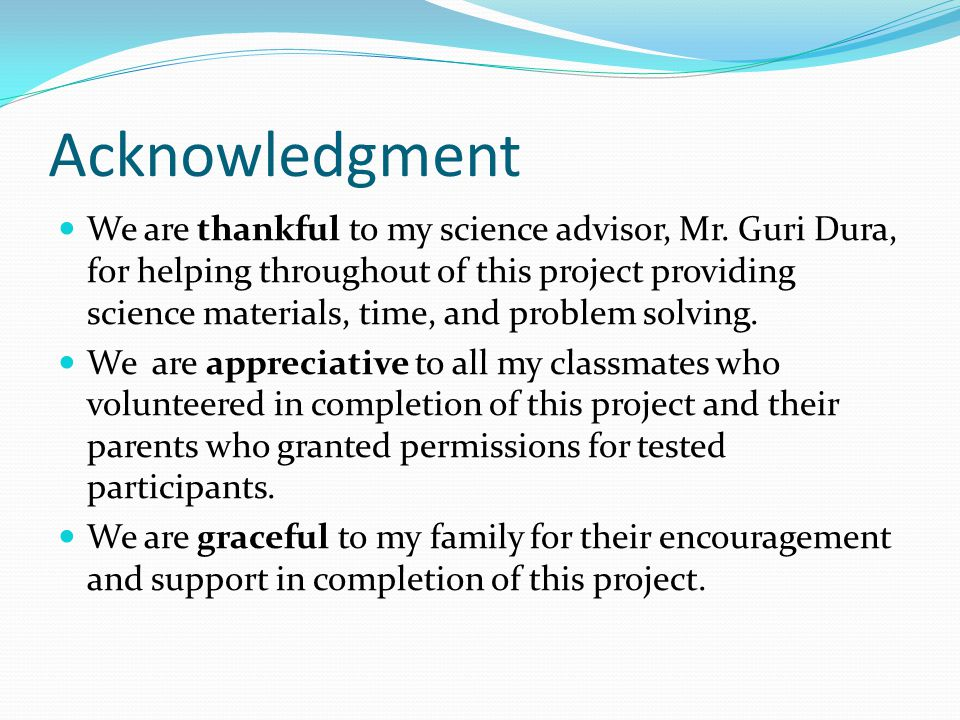 Acknowledgment We are thankful to my science advisor, Mr.