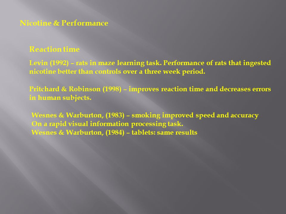 Nicotine & Performance Levin (1992) – rats in maze learning task.