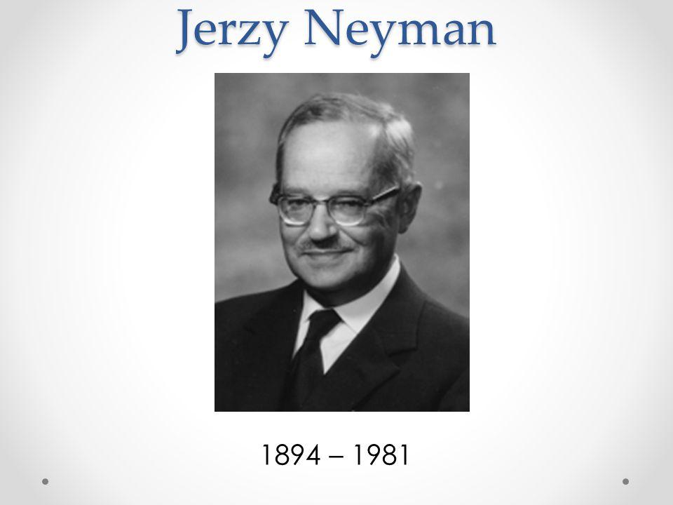 Jerzy Neyman 1894 – 1981