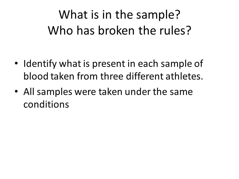 What is in the sample? Who has broken the rules? Identify what is present in each sample of blood taken from three different athletes. All samples wer