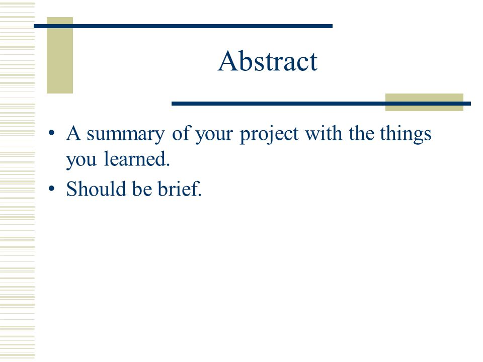 Abstract A summary of your project with the things you learned. Should be brief.