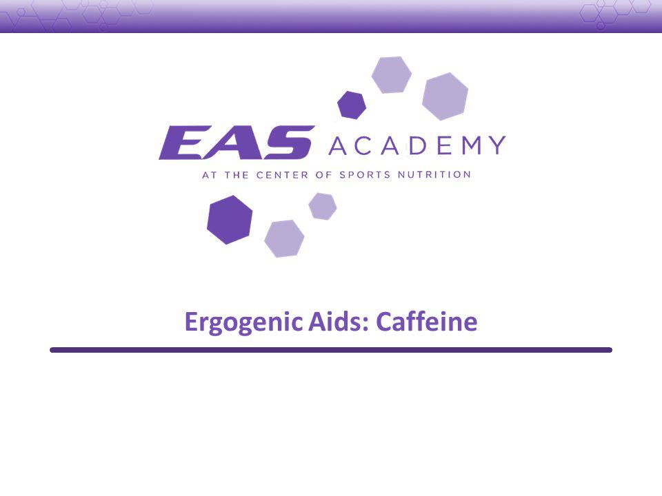 Ergogenic Aids: Caffeine