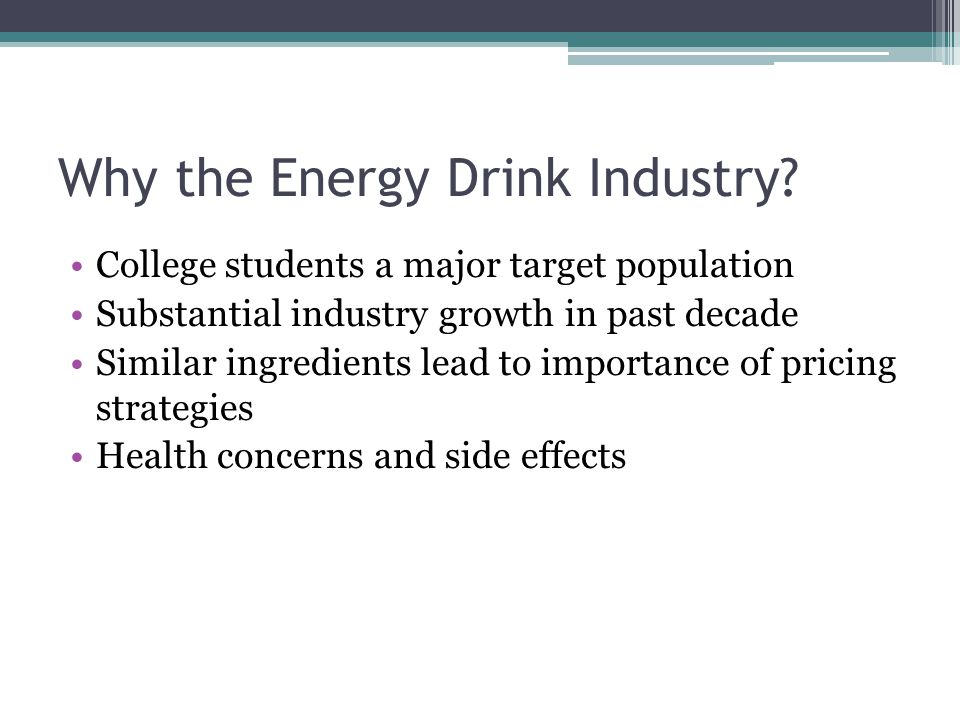 Why the Energy Drink Industry.