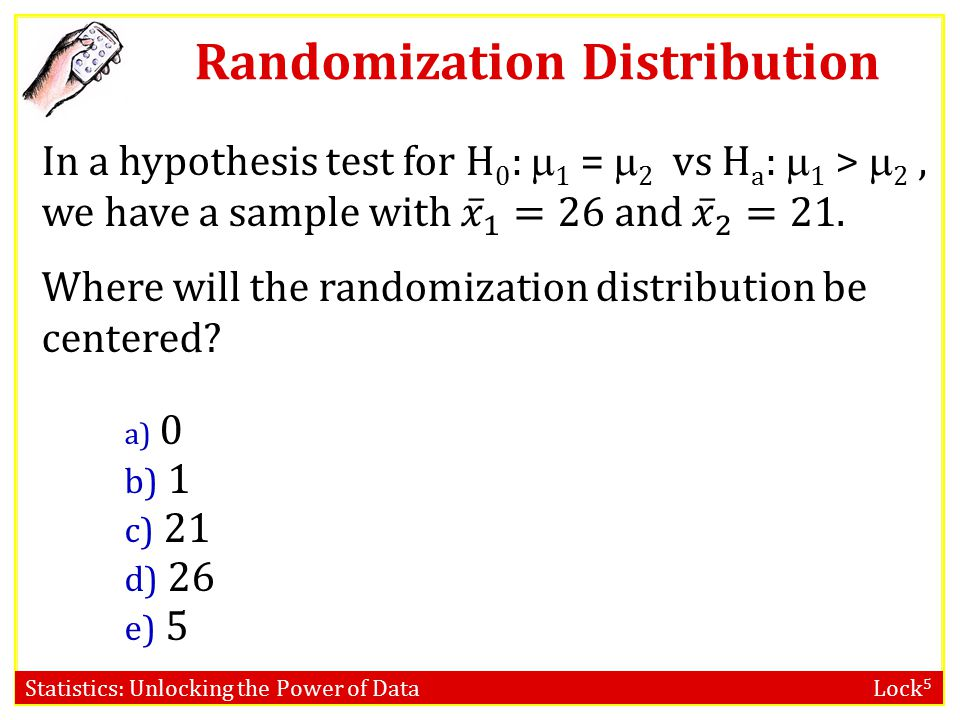 Statistics: Unlocking the Power of Data Lock 5 Randomization Distribution