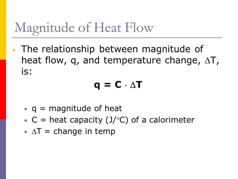 EXAMPLE 1: The reaction between hydrogen and chlorine, H 2 + Cl 2  2HCl, can be studied in a bomb calorimeter.