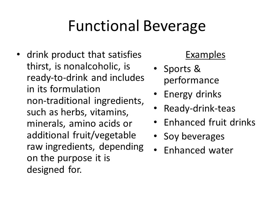 Functional Beverage drink product that satisfies thirst, is nonalcoholic, is ready‐to‐drink and includes in its formulation non‐traditional ingredients, such as herbs, vitamins, minerals, amino acids or additional fruit/vegetable raw ingredients, depending on the purpose it is designed for.