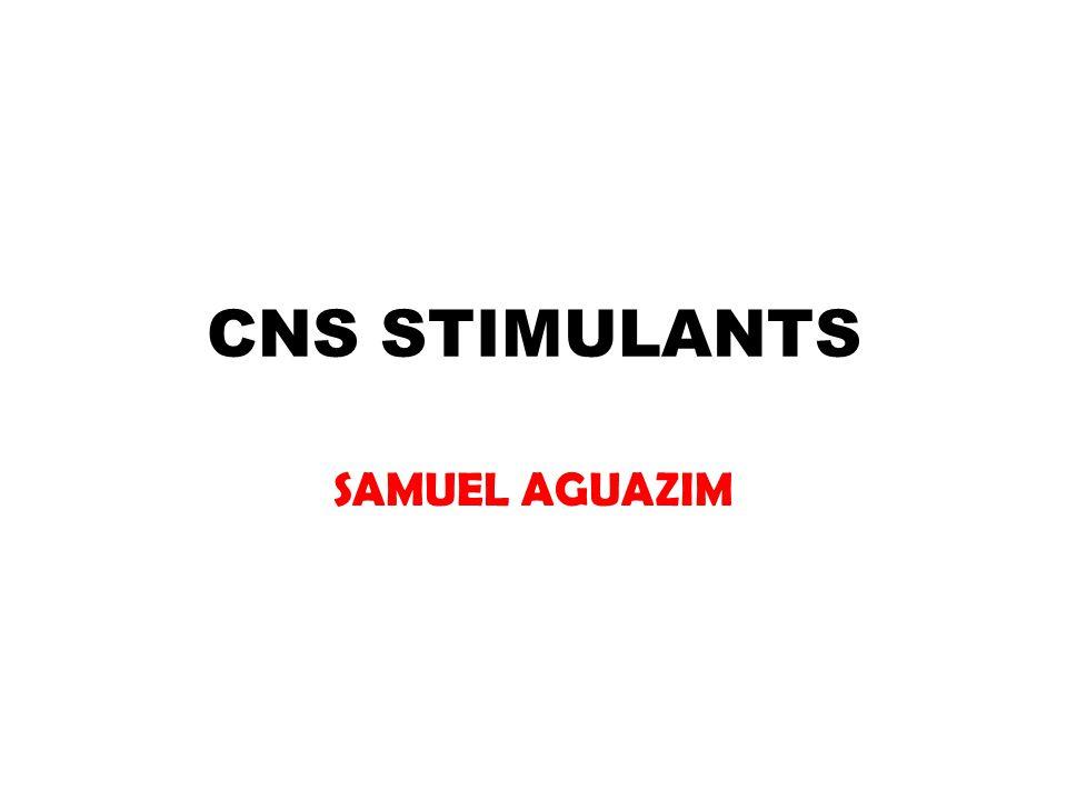 CNS STIMULANTS SAMUEL AGUAZIM
