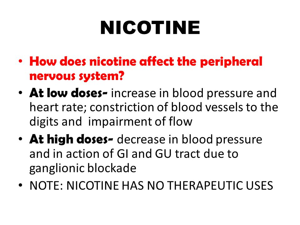 NICOTINE How does nicotine affect the peripheral nervous system.