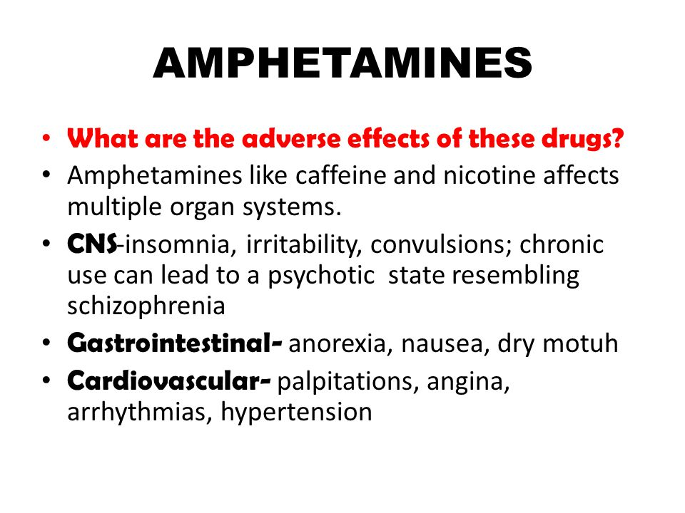 AMPHETAMINES What are the adverse effects of these drugs.