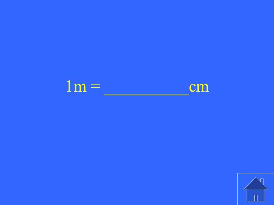 1m = __________cm