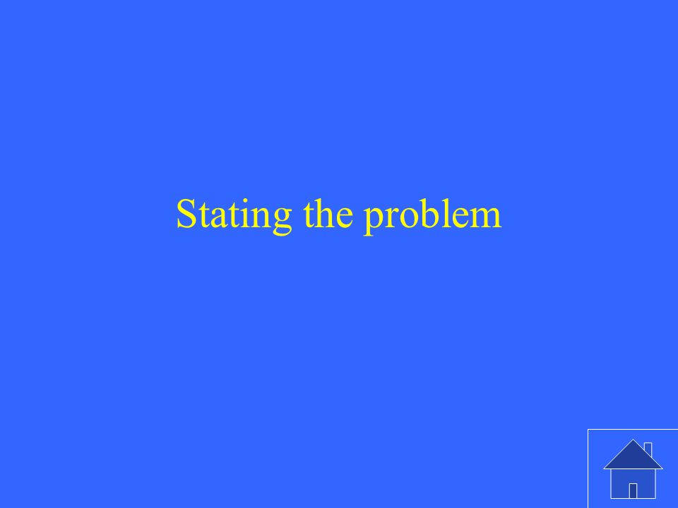 Stating the problem