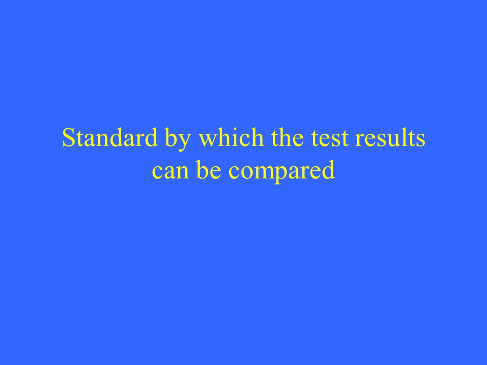 Standard by which the test results can be compared