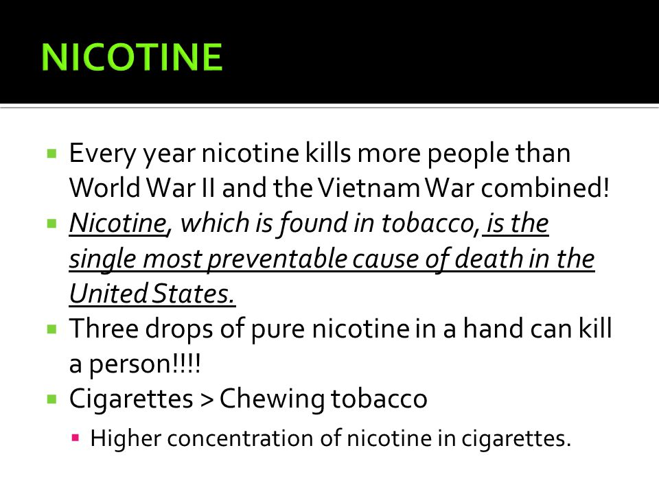  Nicotine is used in organic gardening to kill insects.