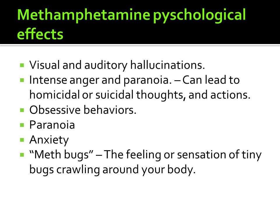 VVisual and auditory hallucinations. IIntense anger and paranoia.