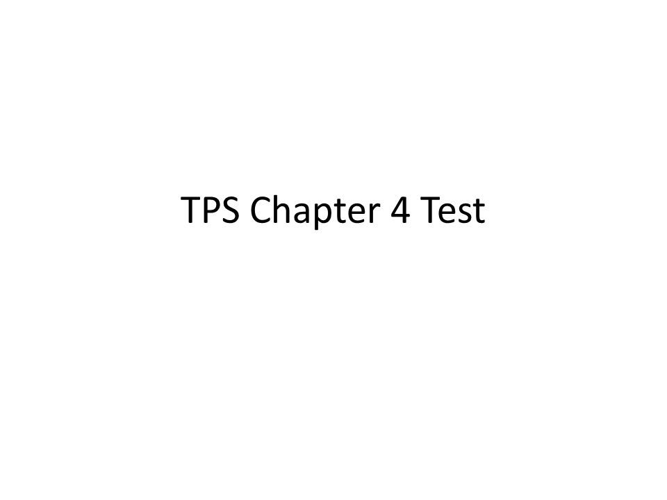 TPS Chapter 4 Test